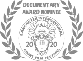 Documentary Award Nominee Lancaster International Short Film Festival 2020